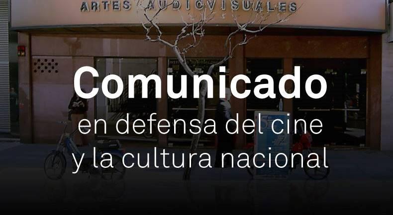 Comunicado en defensa del Cine y la Cultura Nacional