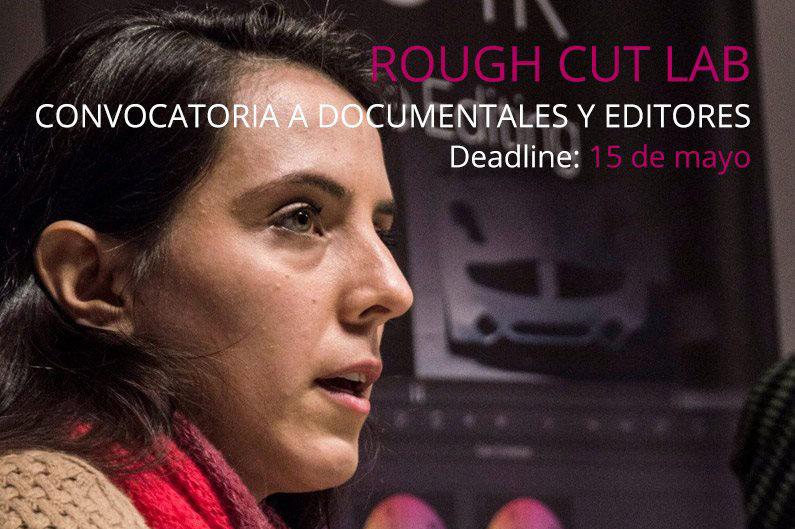 DocMontevideo: Convocatoria Rough Cut Lab 2017
