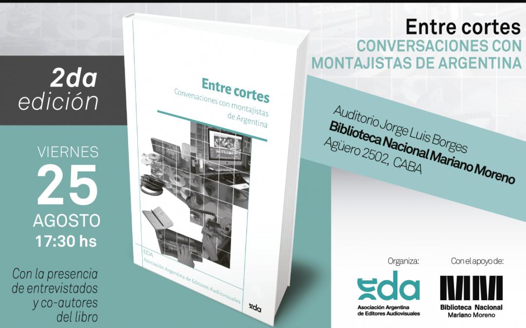 """PRESENTACIÓN OFICIAL DEL LIBRO """"ENTRE CORTES. CONVERSACIONES CON MONTAJISTAS DE ARGENTINA""""."""