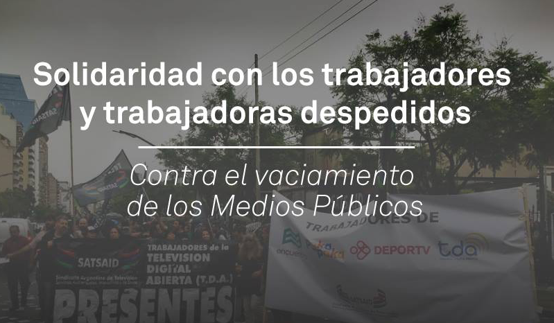 Comunicado contra el vaciamiento de los Medios Públicos